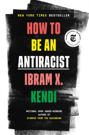 cover of Ibram X. Kendi's book How to be an Antiracist