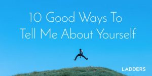 10-good-ways-to-tell-me-about-yourself-651x326