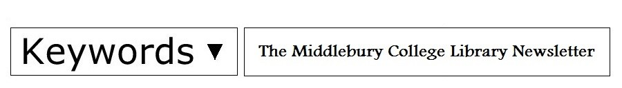The Middlebury College Library Newletter - News from the Middlebury College Libraries