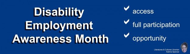 The image of the banner to be used for the Disability Employment Awareness Display on a dark blue background with white text highlighting access, full participation and opportunity.