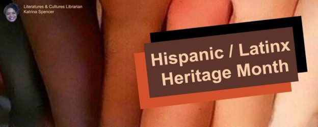 The banner used on the 2017 Hispanic American/Latinx Heritage Month display in the Davis family Library.