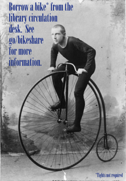 Borrow a bike from the library circulation desk