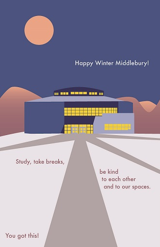 (image of Davis Family Library) Happy Winter Middlebury!  Study, take breaks, be kind to each other and to our spaces.  You got this!