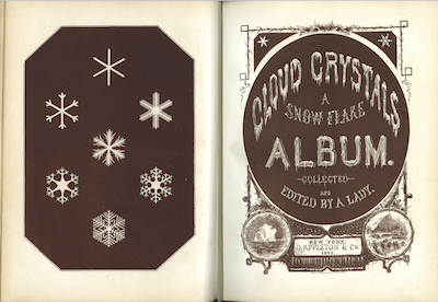 """Cloud Crystals: A Snowflake Album Collected and Edited by a Lady"" by Frances Chickering, 1864"